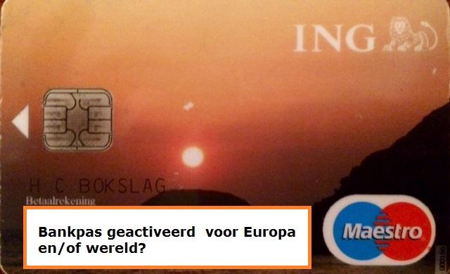 Moet je je bankpas activeren voor Europa en/of wereld?